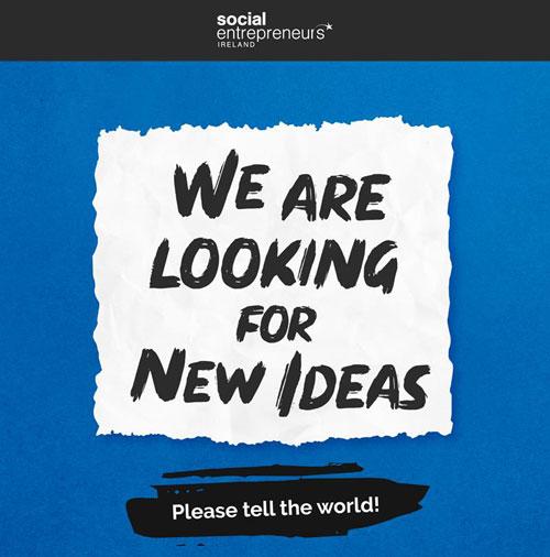 Social Entrepreneurs Ireland – Looking for Ideas